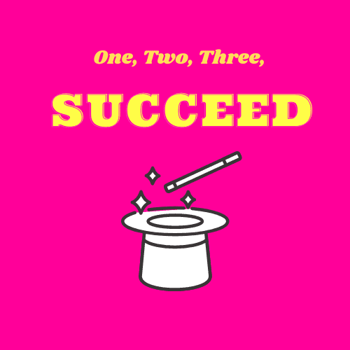One, Two, Three, SUCCEED!